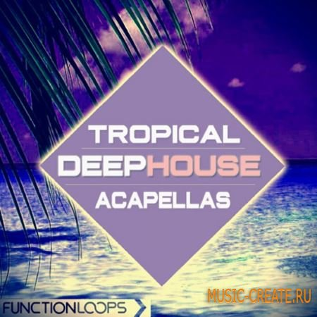 Function Loops - Tropical Deep House Acapellas (WAV MiDi) - сэмплы Deep House