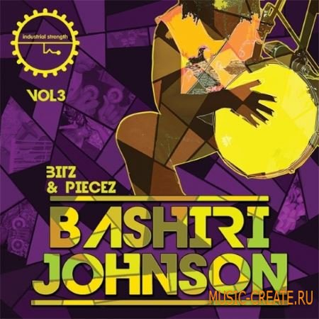 Industrial Strength Records - Bashiri Johnson Bitz and Piecez Vol.3 (MULTiFORMAT) - сэмплы ударных