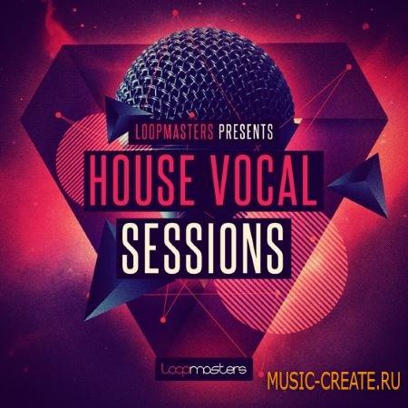 Loopmasters - House Vocal Sessions (MULTiFORMAT) - вокальные сэмплы