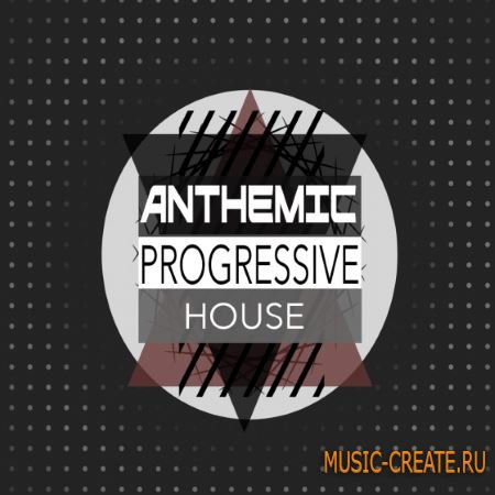Maison De Blanc - Anthemic Progressive House (WAV MiDi Sylenth1 and Spire Presets) -  сэмплы Progressive House