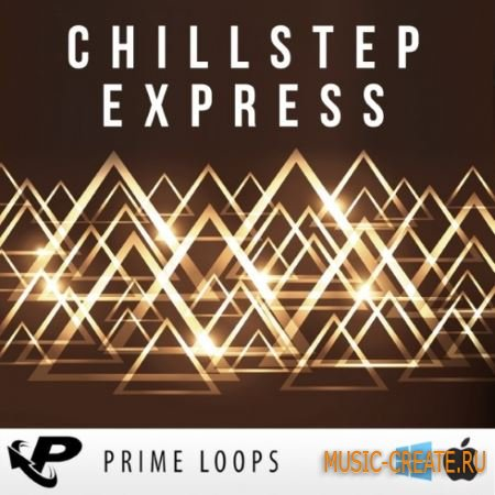 Prime Loops - Chillstep Express (ACiD WAV) - сэмплы Ambient Dubstep