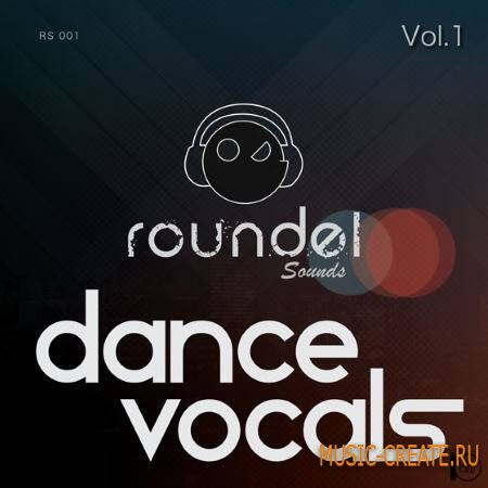 Roundel Sounds - Dance Vocals Vol.1 (WAV MiDi AiFF) - вокальные сэмплы