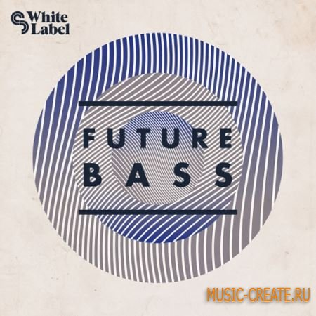 SM White Label - Future Bass (MULTiFORMAT) - сэмплы Garage, Dubstep, Grime