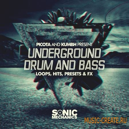 Sonic Mechanics - Picota and Kumbh Underground Drum And Bass (MULTiFORMAT) - сэмплы Drum And Bass