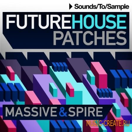 Sounds to Sample - Future House Patches (Massive Spire presets)