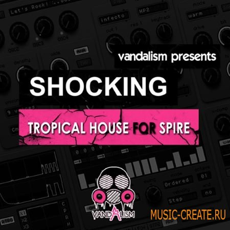 Vandalism - Shocking Tropical House (Spire presets)
