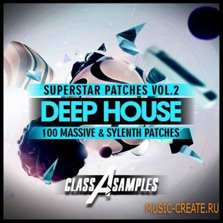 Class A Samples - Deep House Superstar Patches Vol.2 (Sylenth1 and Ni Massive)