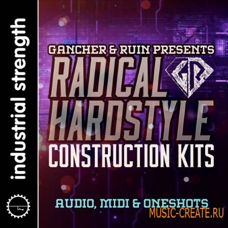 Industrial Strength - Gancher and Ruin Radical Hardstyle (WAV NI Battery) - сэмплы Hardstyle