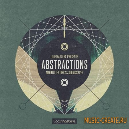 Loopmasters - Abstractions (MULTiFORMAT) - сэмплы Ambient, Chill