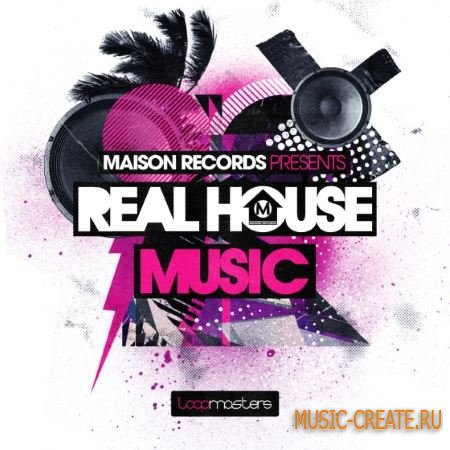 Loopmasters - Maison Records: Real House Music (MULTiFORMAT) - сэмплы House