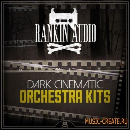 Rankin Audio - Dark Cinematic Orchestra Kits (WAV MiDi) - сэмплы оркестровых