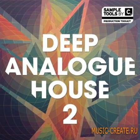 Sample Tools by Cr2 - Deep Analogue House 2 (MULTiFORMAT) - сэмплы Deep House