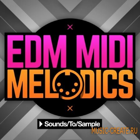 Sounds to Sample - EDM MIDI Melodics (WAV MiDi) - сэмплы EDM
