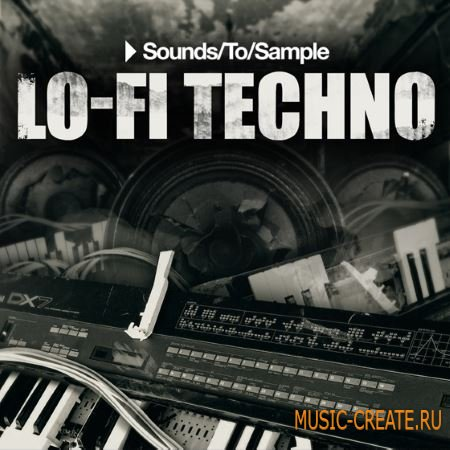 Sounds to Sample - Lo-Fi Techno (WAV) - сэмплы Techno