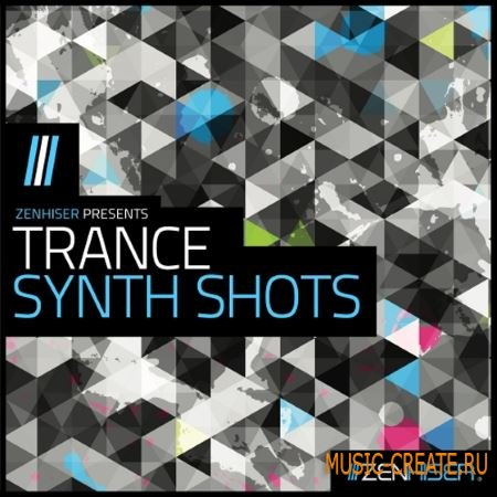 Zenhiser - Trance Synth Shots (WAV Sylenth and Spire Presets) - сэмплы Trance