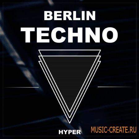 Hyper - Berlin Techno (WAV) - сэмплы Techno