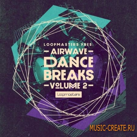 Loopmasters - Airwave Dance Breaks Vol.2 (WAV REX) - сэмплы ударных