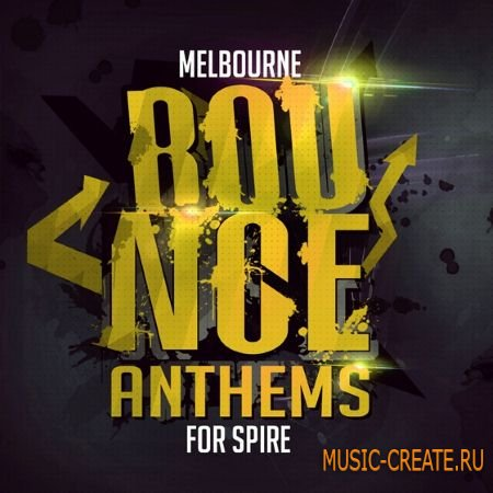 Mainroom Warehouse Melbourne Bounce Anthems For SPiRE (WAV MiDi SBF SPF) - сэмплы Melbourne Bounce