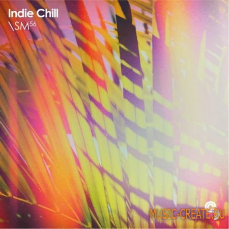 Sample Magic - Indie Chill (MULTiFORMAT) - сэмплы Ambient, Chill