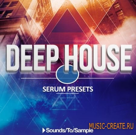 Sounds to Sample - Deep House (Serum Presets)