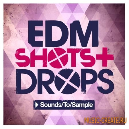 Sounds to Sample - EDM Shots and Drops (WAV MiDi Sylenth and Spire Prresets) - сэмплы EDM