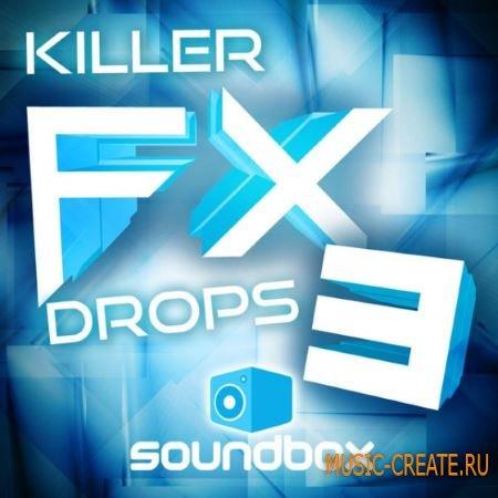 Soundbox - Killer FX Drops 3 (WAV) - звуковые эффекты