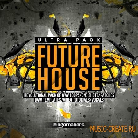 Singomakers - Future House Ultra Pack (WAV REX2 MIDI FXB SBF NMSV) - сэмплы Future House