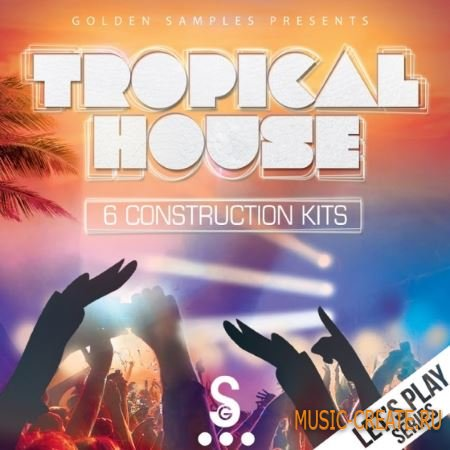 Golden Samples - Lets Play Tropical House Vol 1 (WAV MiDi) - сэмплы Tropical House