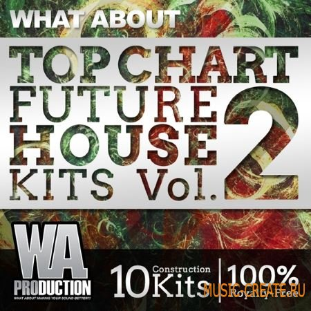 WA Production - What About Top Chart Future House Kits 2 (WAV MiDi) - сэмплы Future House