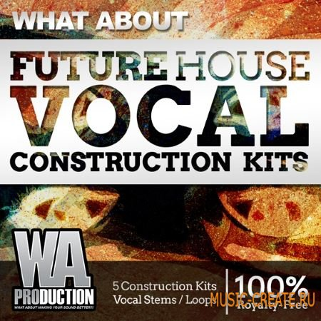 WA Production - What About Future House Vocal Construction Kits (WAV MiDi) - сэмплы вокала, Future House