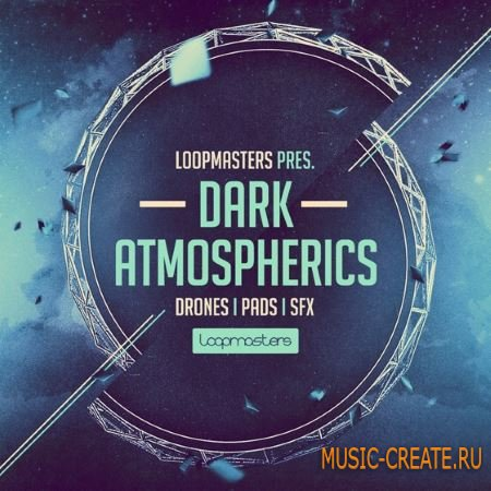 Loopmasters - Dark Atmospherics (MULTiFORMAT) - звуковые эффекты