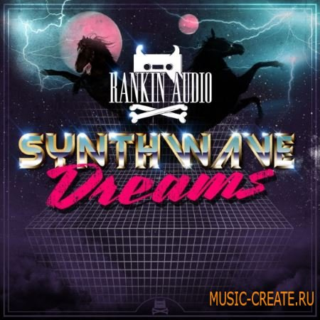 Rankin Audio - Synthwave Dreams (WAV) - сэмплы Electro House