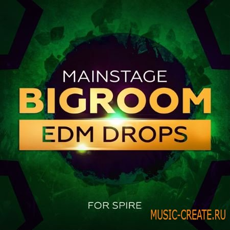 Mainroom Warehouse - Mainstage Bigroom EDM Drops For REVEAL SOUND SPiRE (SBF SPF WAV MiDi)
