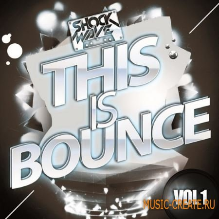 Shockwave - This Is Bounce Vol 1 (WAV MiDi) - сэмплы Melbourne Bounce