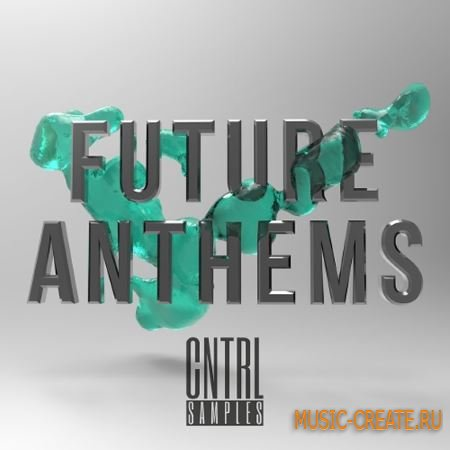 CNTRL Samples - Future Anthems (WAV MiDi) - сэмплы Future House