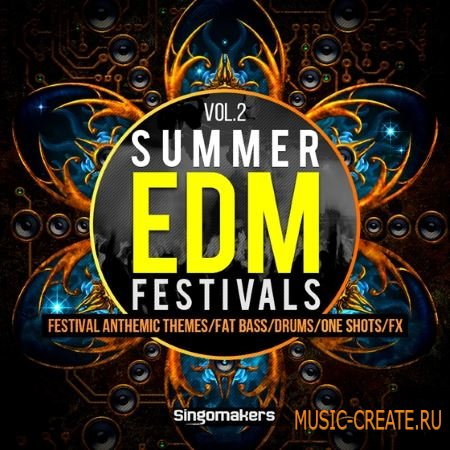 Singomakers - Summer EDM Festivals Vol.2 (MULTiFORMAT) - сэмплы EDM