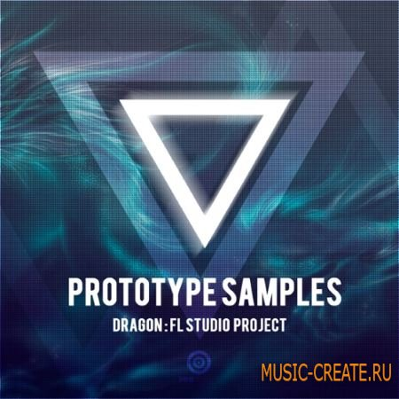 Prototype Samples - Dragon: FL Studio Project (FL проект)