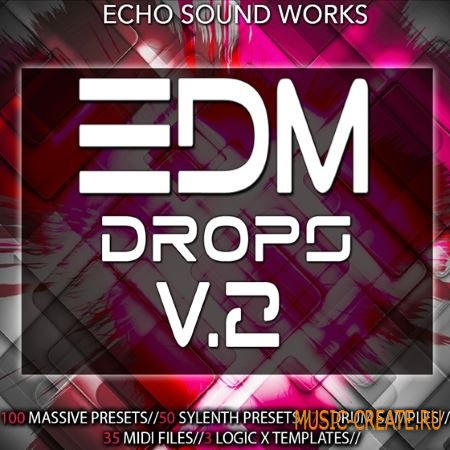 Echo Sound Works - EDM Drops Vol 2 (WAV MiDi NMSV FXB FXP) - сэмплы EDM