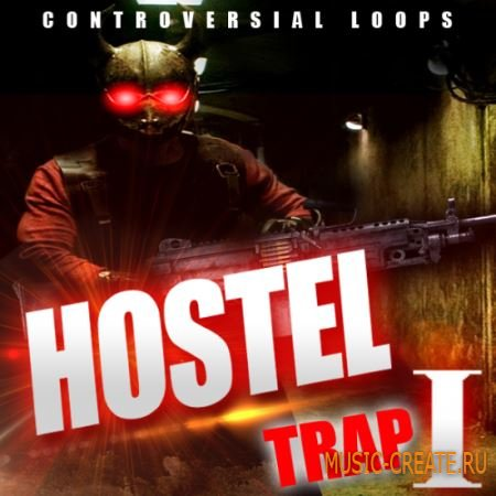 Controversial Loops - Hostel Trap (WAV MiDi REX) - сэмплы Trap