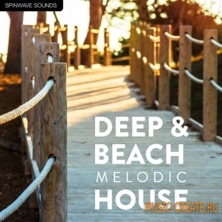 SpinWave Sounds - Deep and Beach Melodic House (WAV) - сэмплы Deep House