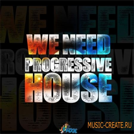 Fox Samples - We Need Progressive House (WAV MiDi) - сэмплы Progressive House