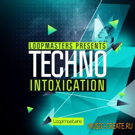 Loopmasters - Techno Intoxication (MULTiFORMAT) - сэмплы Techno