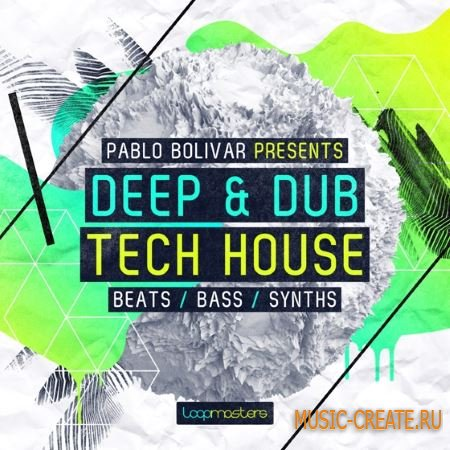 Loopmasters - Pablo Bolivar Deep and Dub Tech House (MULTiFORMAT) - сэмплы Deep Tech House