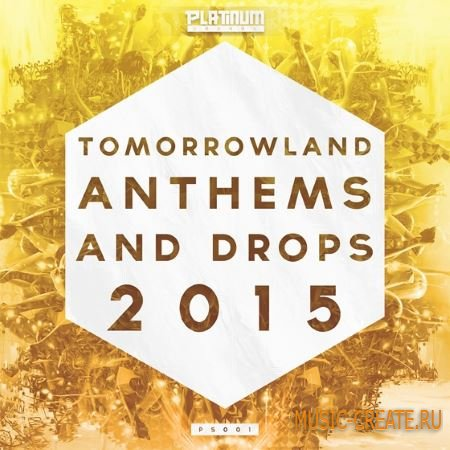 Platinum Sounds - Tomorrowland Anthems And Drops 2015 (WAV MiDi) - сэмплы Melbourne Bounce, Progressive House, EDM