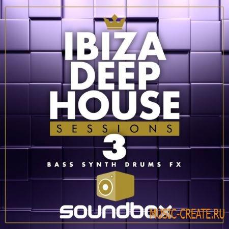 Soundbox - Ibiza Deep House Sessions 3 (WAV) - сэмплы Deep House