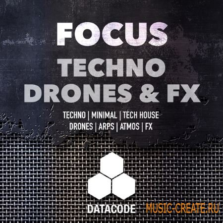 Datacode - FOCUS Techno Drones and FX (WAV) - сэмплы Techno, Minimal, Tech House