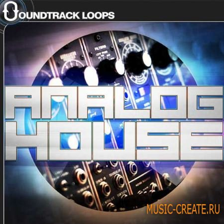 Soundtrack Loops - Analog House (ACiD WAV MiDi CUBASE SONY ACiD PROJECT Ni MASCHiNE KONTAKT BATTERY SAMPLER KiT) - сэмплы House