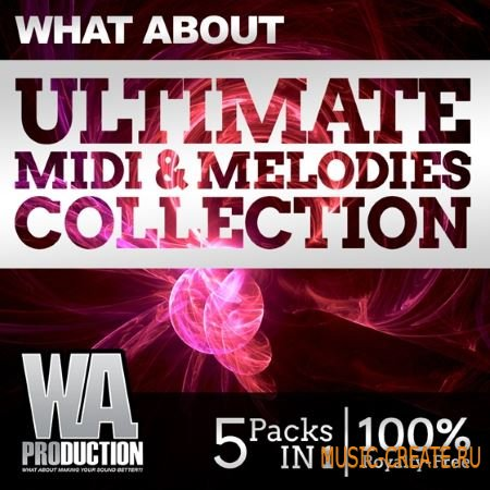 WA Production - What About Ultimate MIDI and Melodies Collection (WAV MiDi) - сэмплы EDM, Progressive, House