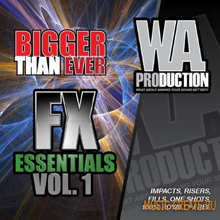 WA Production - Bigger Than Ever FX Essentials 1 (WAV) - звуковые эффекты