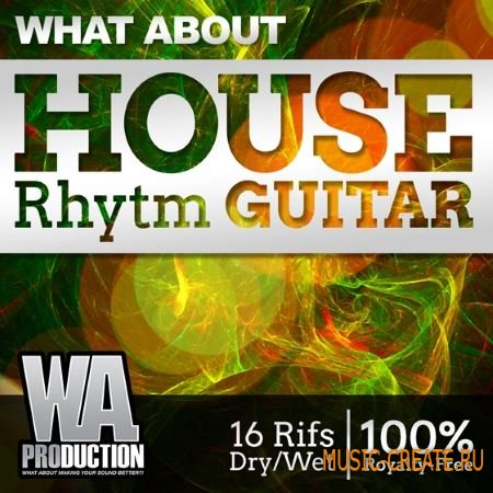 WA Production - What About House Rhythm Guitar (WAV) - сэмплы гитары